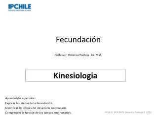 Fecundación  Professor: Verónica Pantoja . Lic. MSP.