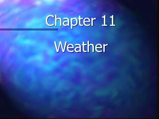 Chapter 11 Weather