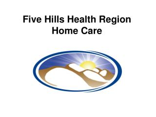 Five Hills Health Region Home Care