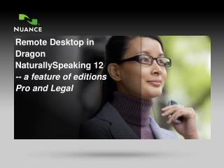 Remote Desktop in Dragon NaturallySpeaking 12 -- a feature of editions Pro and Legal