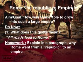 Rome The republic to Empire