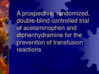 A prospective, randomized, double-blind controlled trial of acetaminophen and diphenhydramine for the prevention of tra