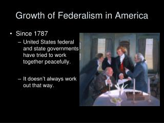 Growth of Federalism in America