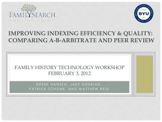 FAMILY HISTORY TECHNOLOGY WORKSHOP February 3, 2012