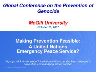 Global Conference on the Prevention of Genocide McGill University October 13, 2007