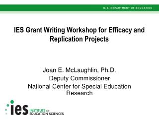 IES Grant Writing Workshop for Efficacy and Replication Projects