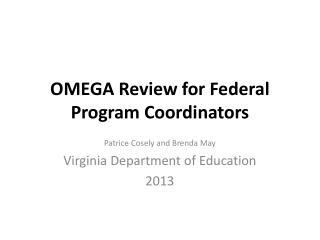 OMEGA Review for Federal Program Coordinators