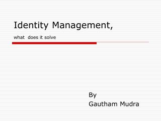 Identity Management, what does it solve