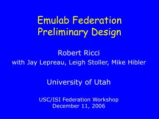 Emulab Federation Preliminary Design