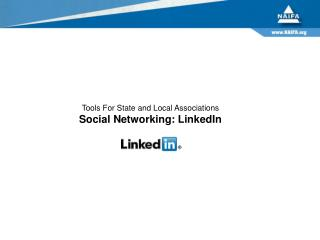 Tools For State and Local Associations Social Networking: LinkedIn