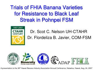 Trials of FHIA Banana Varieties for Resistance to Black Leaf Streak in  Pohnpei  FSM