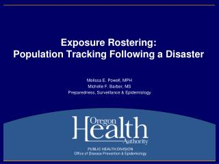 Exposure  Rostering : Population Tracking Following a Disaster