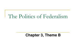 The Politics of Federalism