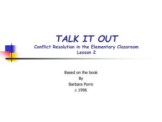 TALK IT OUT Conflict Resolution in the Elementary Classroom Lesson 2