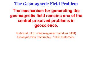 The Geomagnetic Field Problem