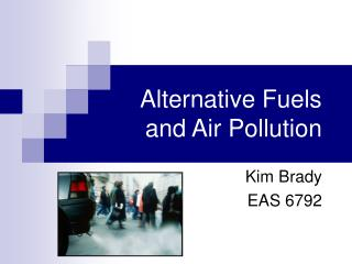 Alternative Fuels and Air Pollution