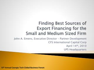 Finding Best Sources of  Export Financing for the  Small and Medium Sized Firm