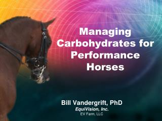Managing Carbohydrates for Performance Horses