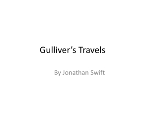Intro to Jonathan Swift and Gulliver s Travels