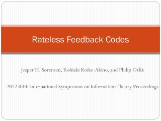Rateless  Feedback Codes