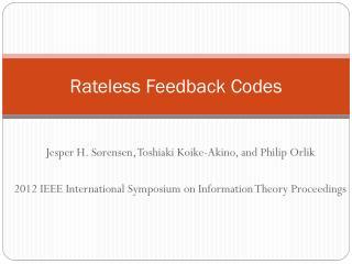 Rateless  Feedback Codes