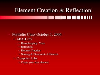 Element Creation & Reflection