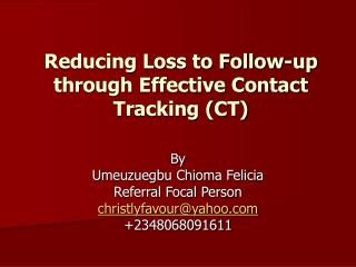 Reducing Loss to Follow-up through Effective Contact Tracking (CT)