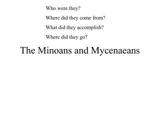 The Minoans and Mycenaeans