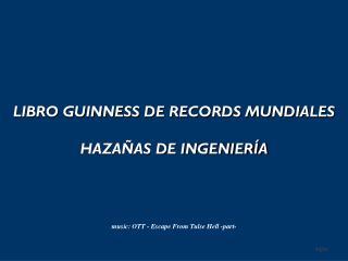LIBRO GUINNESS DE RECORDS MUNDIALES HAZAÑAS DE INGENIERÍA