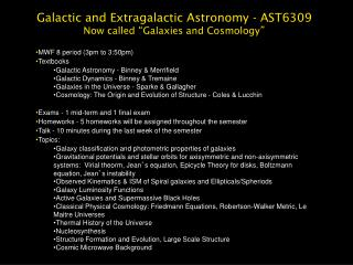 Galactic and Extragalactic Astronomy - AST6309 Now called  � Galaxies and Cosmology �