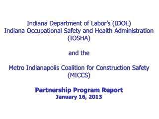Indiana Department of Labor's (IDOL) Indiana Occupational Safety and Health Administration (IOSHA) and the