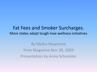 Fat Fees and Smoker Surcharges. More states adopt tough-love wellness initiatives