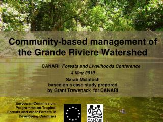 Community-based management of the Grande Riviere Watershed