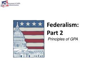 Federalism: Part 2