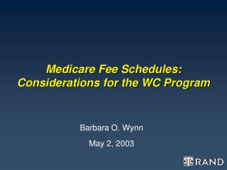 Medicare Fee Schedules:  Considerations for the WC Program