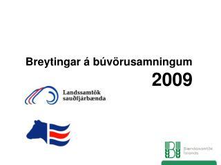Breytingar   b v rusamningum         2009