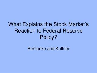 What Explains the Stock Market's Reaction to Federal Reserve Policy?