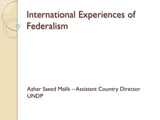 International Experiences of Federalism