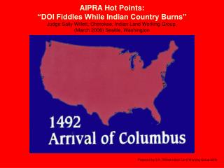 AIPRA Hot Points:   DOI Fiddles While Indian Country Burns  Judge Sally Willett, Cherokee, Indian Land Working Group,  M