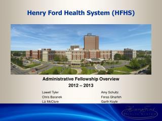 Administrative Fellowship Overview  2012 – 2013 Lowell Tyler            Amy Schultz Chris Baranek               F
