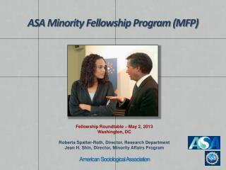 Fellowship Roundtable – May 2, 2013 Washington, DC Roberta Spalter-Roth, Director,  Research Department Jean H. Shin, D