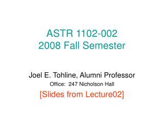 ASTR 1102-002 2008 Fall Semester