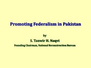 Promoting Federalism in Pakistan