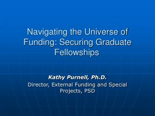 Navigating the Universe of Funding: Securing Graduate Fellowships