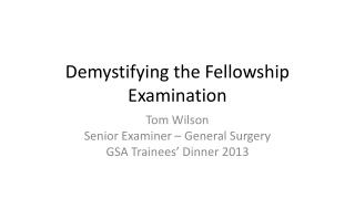Demystifying the Fellowship Examination