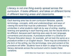 Literacy is not one thing evenly spread across the curriculum. It looks different, and takes on different forms in dif
