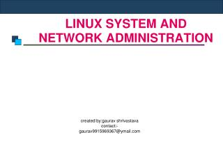 LINUX SYSTEM AND  NETWORK ADMINISTRATION