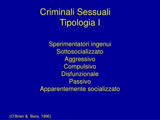 Criminali Sessuali  Tipologia I