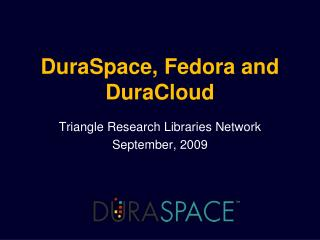 DuraSpace, Fedora and DuraCloud