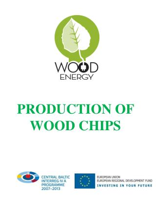 PRODUCTION OF WOOD CHIPS